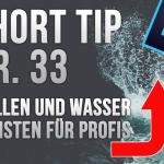 Short Tip Nr. 33 Wasser Freistellen für Profis