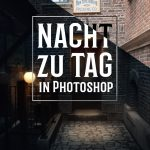 Den Tag zur Nacht machen mit Photoshop (einfach und richtig)