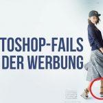 18 Photoshop-fails aus der Werbung.